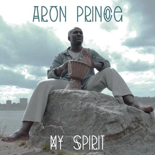 My Spirit by Aron Prince