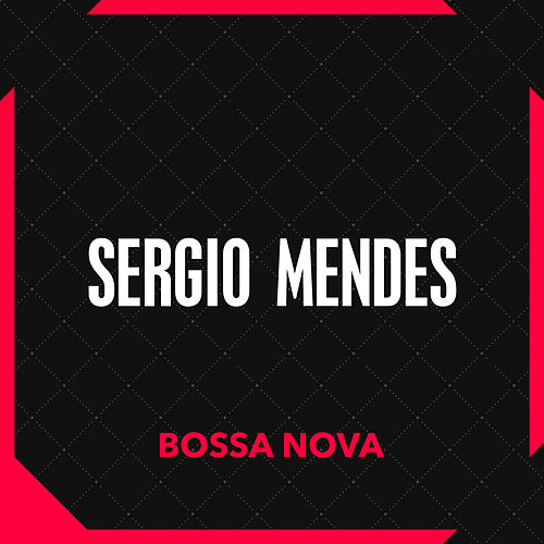 Bossa Nova von Sergio Mendes