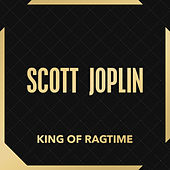 King of Ragtime von Scott Joplin