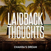 Laidback Thoughts by Chakra's Dream