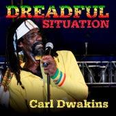 Dreadful Situation -Single by Carl Dawkins