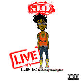 Live My Life by J.O Jetson