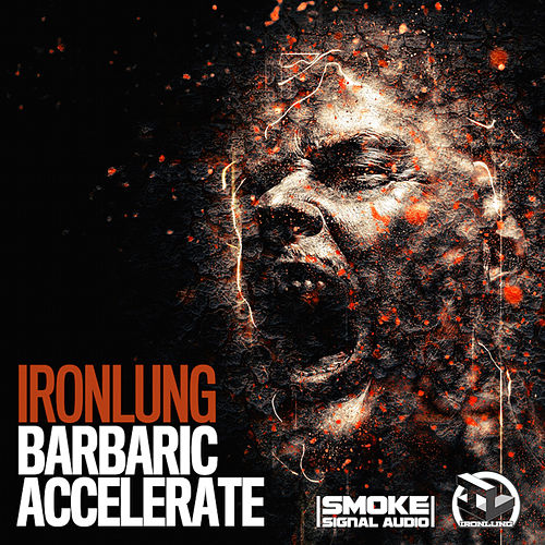 Barbaric / Accelerate by Iron Lung