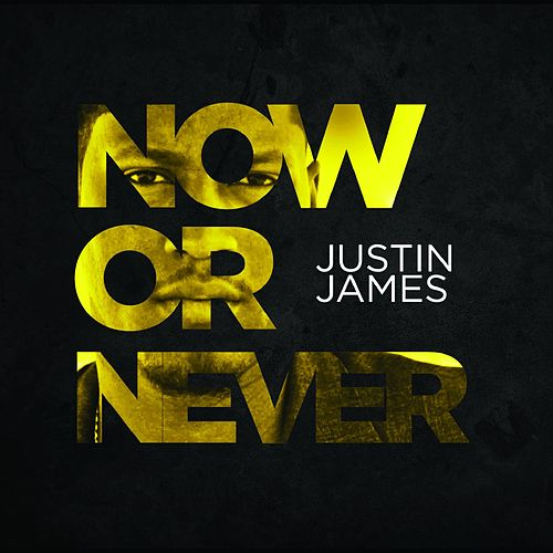 Now or Never EP by Justin James