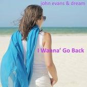 I Wanna' Go Back by John Evans