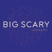 Organism - Single by Big Scary