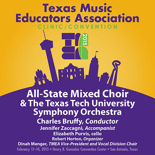 2015 Texas Music Educators Association (TMEA): All-State Mixed Choir with the Texas Tech University Chamber Orchestra (Live) by Texas All-State Mixed Choir