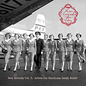 New Arrivals Vol. 5: Artists For Hurricane Sandy Relief by Various Artists