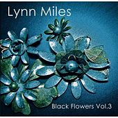 Black Flowers, Vol. 3 by Lynn Miles