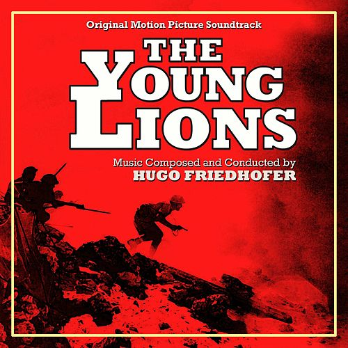 The Young Lions (Original Motion Picture Soundtrack) by Hugo Friedhofer