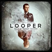 Looper (Original Motion Picture Soundtrack) by Nathan Johnson