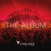 Ushuaia Ibiza The Album - The Unexpected Session Volume 1 Album Sampler by Various Artists