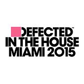Defected In The House Miami 2015 Mixtape by Various Artists