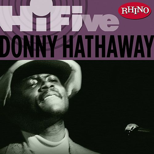 Rhino Hi-Five: Donny Hathaway by Donny Hathaway