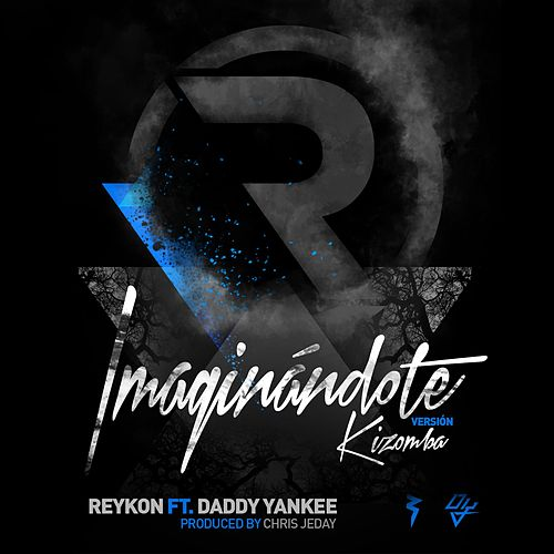Imaginándote (feat. Daddy Yankee) (Kizomba Version) by Reykon