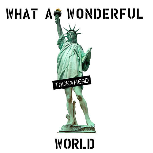 What a Wonderful World by Tackhead