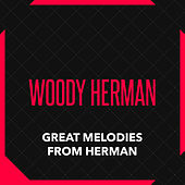 Great Melodies from Herman by Woody Herman