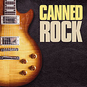 Canned Rock by Various Artists