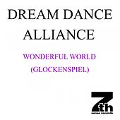 Wonderful World (Glockenspiel) by Dream Dance Alliance