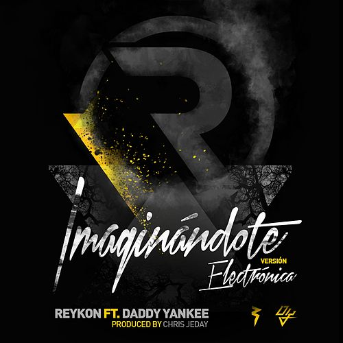 Imaginándote (feat. Daddy Yankee) (Electrónica Version) by Reykon