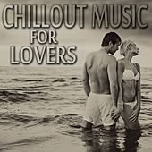 Chillout Music for Lovers by Various Artists