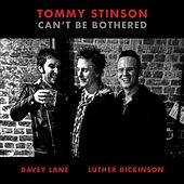 Can't Be Bothered (feat. Luther Dickinson & Davey Lane) by Tommy Stinson
