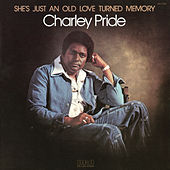 She's Just An Old Love Turned Memory by Charley Pride