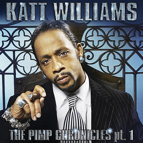 Katt Williams: The Pimp Chronicles Pt. 1 by Katt Williams