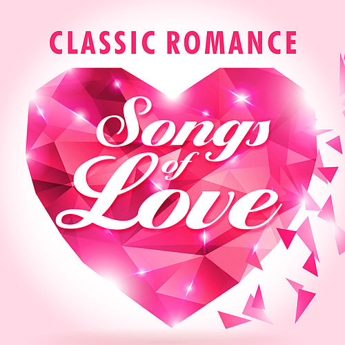 Classic Romance - Songs of Love by 101 Strings Orchestra