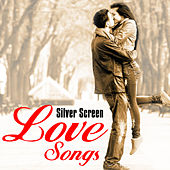 Silver Screen Love Songs by Various Artists