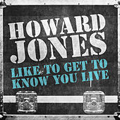 Like To Get To Know You Live by Howard Jones