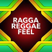 Ragga Reggae Feel by Various Artists