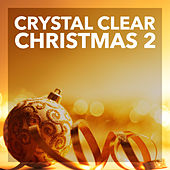 Crystal Clear Christmas 2 by Various Artists