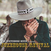 Jukehouse Revival by The Statesboro Revue