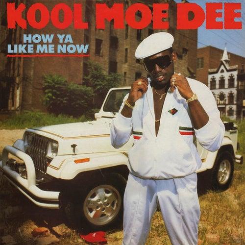 How Ya Like Me Now (Deluxe Edition) by Kool Moe Dee