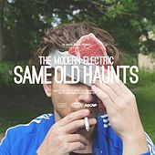 Same Old Haunts by The Modern Electric