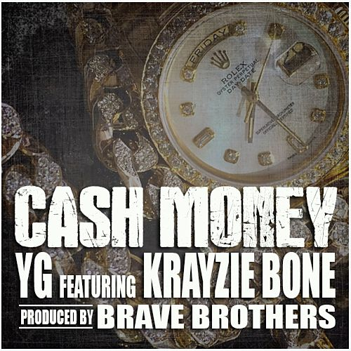 Cash Money (feat. Krayzie Bone) - Single by Y.G.