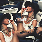 Vintage Plug 60: Session 73 - Singer-songwriters Rock by Various Artists