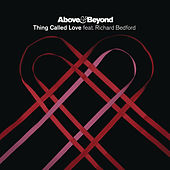 Thing Called Love (feat. Richard Bedford) by Above & Beyond
