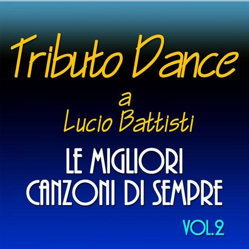 Tributo Dance a Lucio Battisti: le migliori canzoni di sempre, Vol. 2 by Tonio