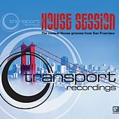 Transport Recordings - House Session by Various Artists