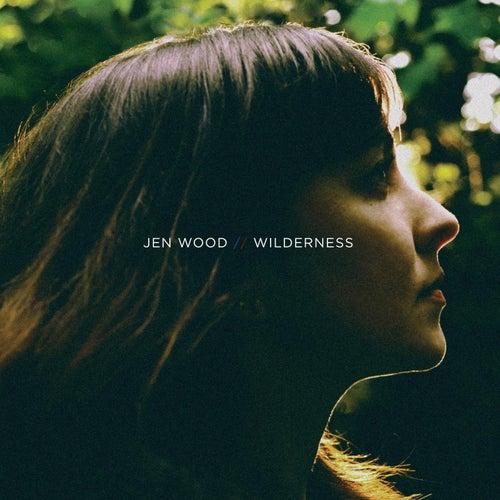 Wilderness by Jen Wood