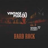 Vintage Plug 60: Session 77 - Hard Rock, Vol. 2 by Various Artists
