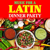 Music for a Latin Dinner Party by Various Artists