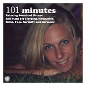 101 Minutes Relaxing Sounds of Nature and Piano for Sleeping, Meditation Reiki, Yoga, Serenity and Harmony by Relax