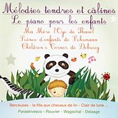 Mélodies tendres et câlines: Le piano pour les enfants by Various Artists