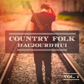 Country Folk d'aujourd'hui, Vol. 1 (Le vrai son des Etats-Unis) by Various Artists
