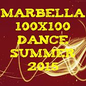 Marbella 100x100 Dance Summer 2015 (40 Top Songs Selection for DJ Moving People EDM Party Music) by Various Artists