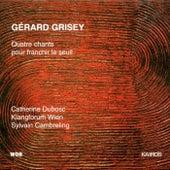 Gérard Grisey: 4 Chants pour franchir le seuil by Catherine Dubosc