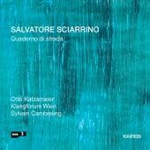 Salvatore Sciarrino: Quaderno di strada by Otto Katzameier